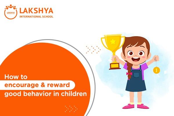 How to encourage and reward good behavior in children