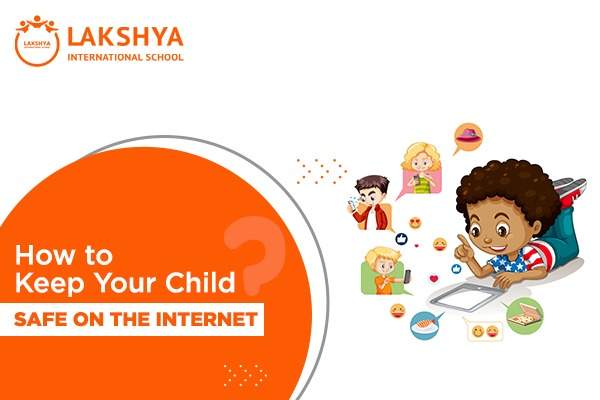 how to keep your child safe on the internet